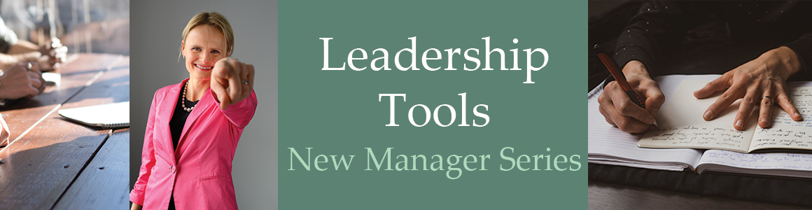 Leadership Tools – New Manager Series