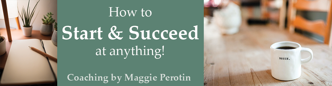 HOW TO START & SUCCEED AT ANYTHING